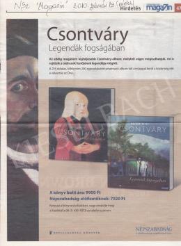 Csontváry Kosztka Tivadar - Csontváry: Legendák fogságában album hirdetése a Népszabadság 2010. február 19-ei hasábján, Forrás: Kieselbach Archívum