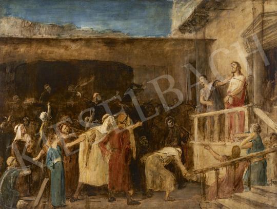 Munkácsy Mihály - Ecce Homo, 1892-94 festménye