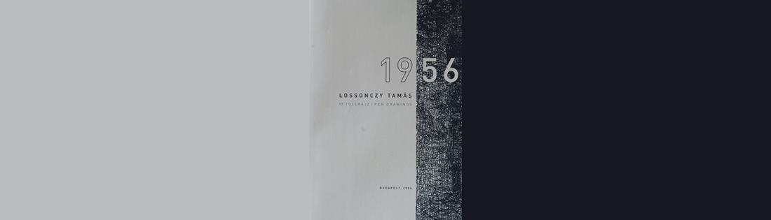 LOSSONCZY TAMÁS: 1956 - 17 TOLLRAJZ